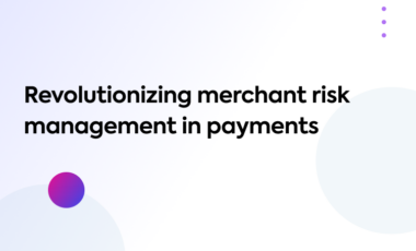 Revolutionizing merchant risk management in payments