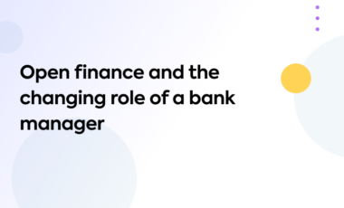 Open finance and the changing role of a bank manager