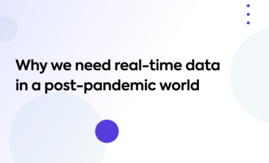 Why we need real-time data in a post-pandemic world